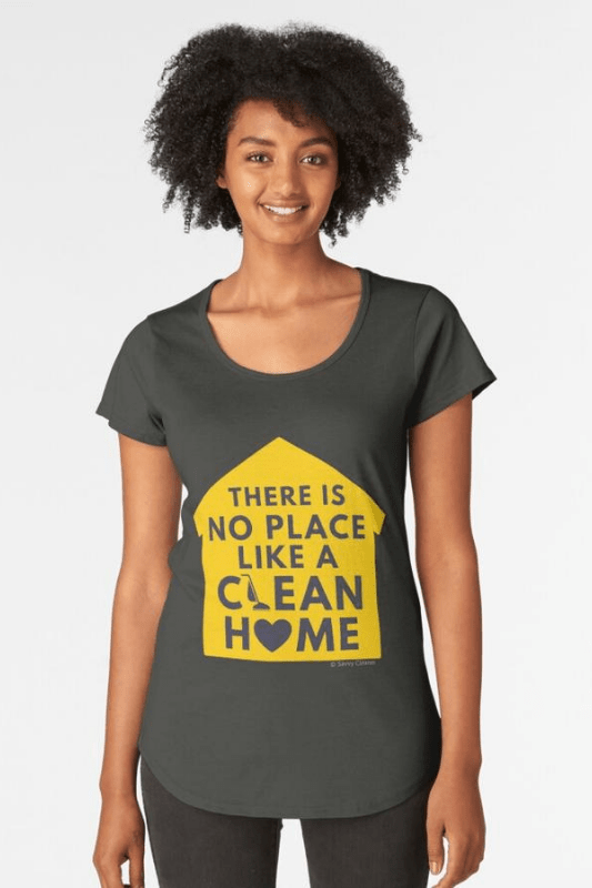 No Place Like Home, Savvy Cleaner Funny Cleaning Shirt Scoop T-shirt