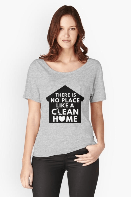 No Place Like Home, Savvy Cleaner Funny Cleaning Shirt Slouch T-shirt