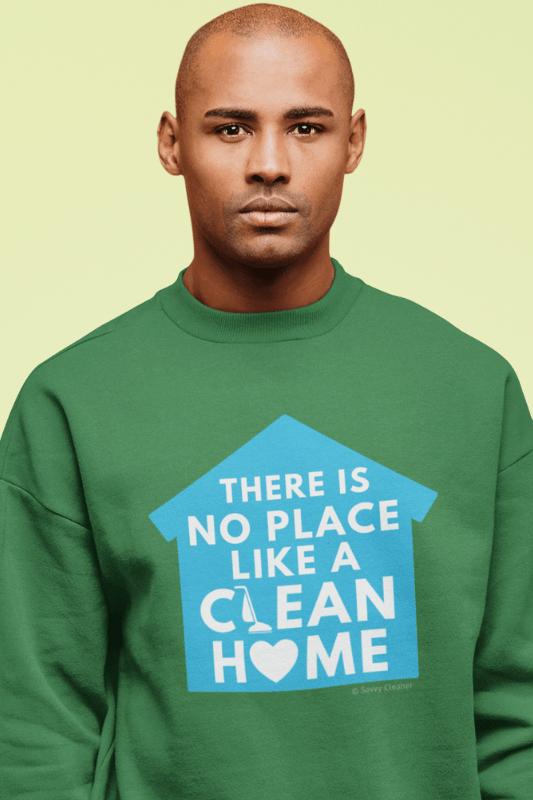 No Place Like Home, Savvy Cleaner Funny Cleaning Shirts, Classic Crewneck Sweatshirt