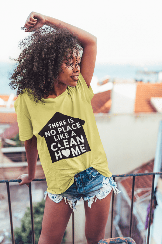 No Place Like a Clean Home Savvy Cleaner Funny Cleaning Shirt, WWIB_2