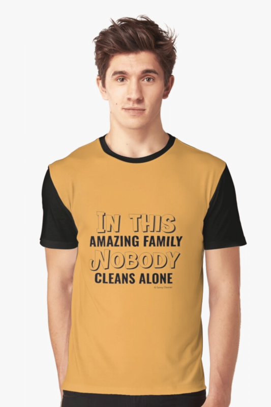 Nobody Cleans Alone Savvy Cleaner Funny Cleaning Shirts Graphic T-Shirt