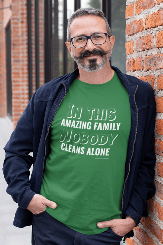 Nobody Cleans Alone Savvy Cleaner Funny Cleaning Shirts Men's Standard Tee