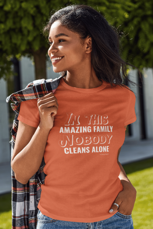Nobody Cleans Alone Savvy Cleaner Funny Cleaning Shirts Women's Standard T-Shirt