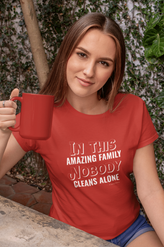 Nobody Cleans Alone Savvy Cleaner Funny Cleaning Shirts Women's Standard Tee