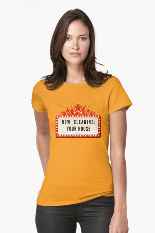 Now Cleaning Your House Savvy Cleaner Funny Cleaning Shirts Fitted Tee