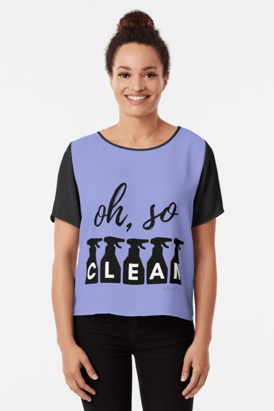 Oh So Clean, Savvy Cleaner Funny Cleaning Shirts, Chiffon Top