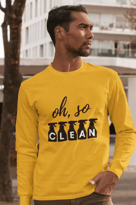 Oh So Clean, Savvy Cleaner Funny Cleaning Shirts, Classic Long Sleeve