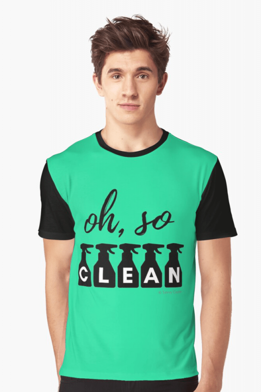 Oh So Clean, Savvy Cleaner Funny Cleaning Shirts, Graphic Shirt