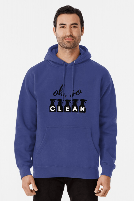 Oh So Clean, Savvy Cleaner Funny Cleaning Shirts, Hoodie