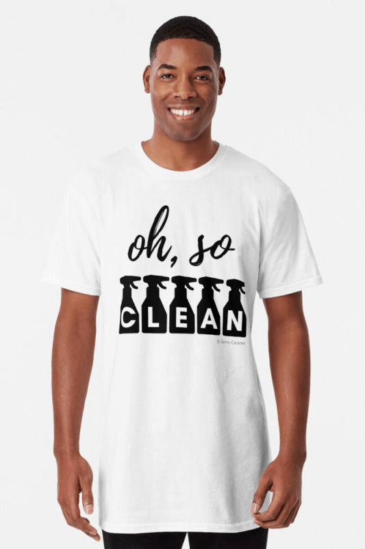 Oh So Clean, Savvy Cleaner Funny Cleaning Shirts, Long Shirt