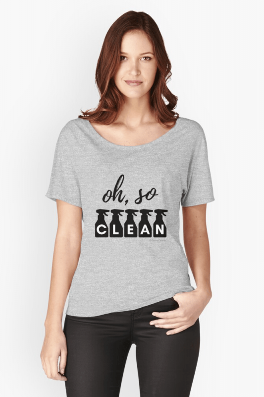Oh So Clean, Savvy Cleaner Funny Cleaning Shirts, Relaxed fit shirt
