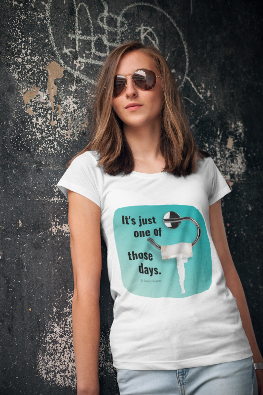 One of Those Days, Savvy Cleaner funny cleaning shirts T-Shirt woman in white