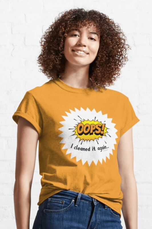 Oops I Cleaned It Again Savvy Cleaner Funny Cleaning Shirts Classic T-Shirt