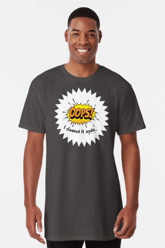 Oops I Cleaned It Again Savvy Cleaner Funny Cleaning Shirts Long T-Shirt