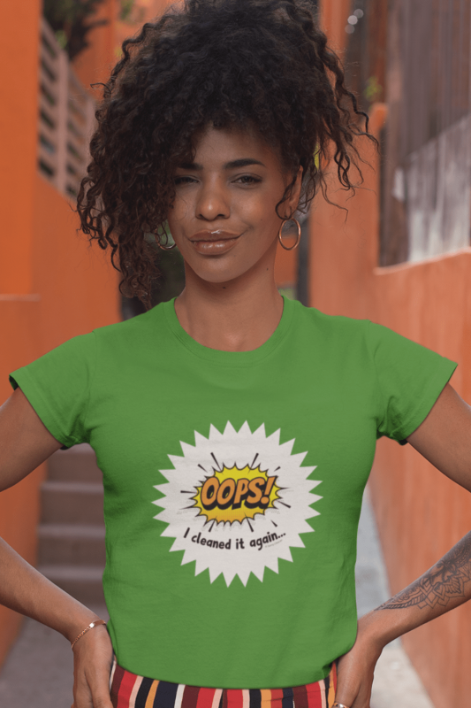 Oops I Cleaned it Again Savvy Cleaner Funny Cleaning Shirts Women's Standard T-Shirt