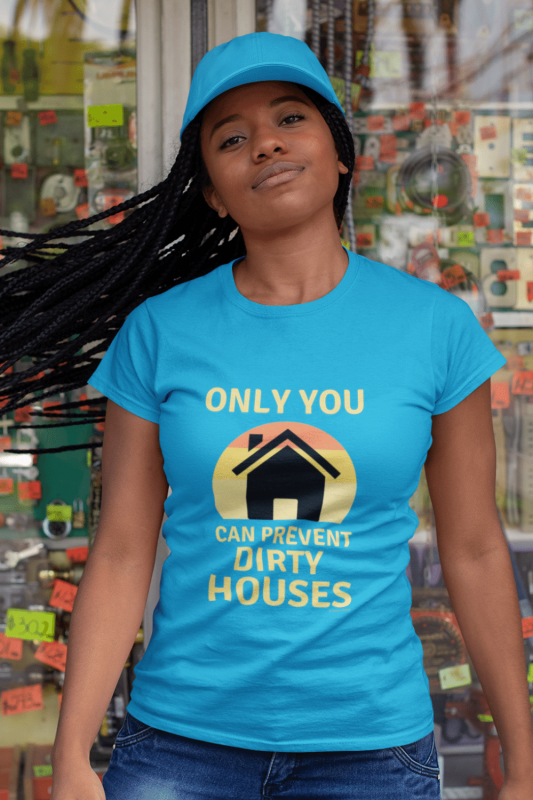 Prevent Dirty Houses Savvy Cleaner Funny Cleaning Shirts Classic Tee