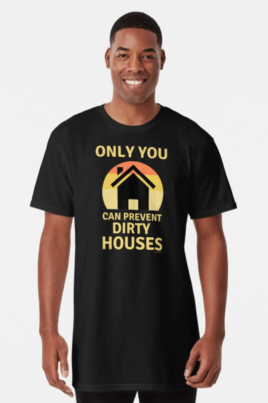 Prevent Dirty Houses Savvy Cleaner Funny Cleaning Shirts Long T-Shirt