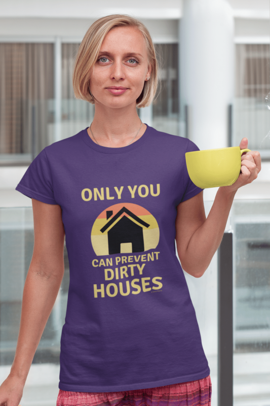 Prevent Dirty Houses Savvy Cleaner Funny Cleaning Shirts Women's Standard Tee