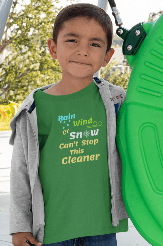 Rain Wind or Snow, Savvy Cleaner, Funny Cleaning Shirts, Kids Premium T-Shirt
