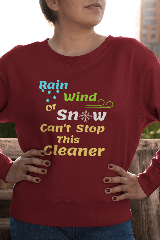Rain Wind or Snow, Savvy Cleaner, Funny Cleaning Shirts, Women's Slouchy Sweatshirt
