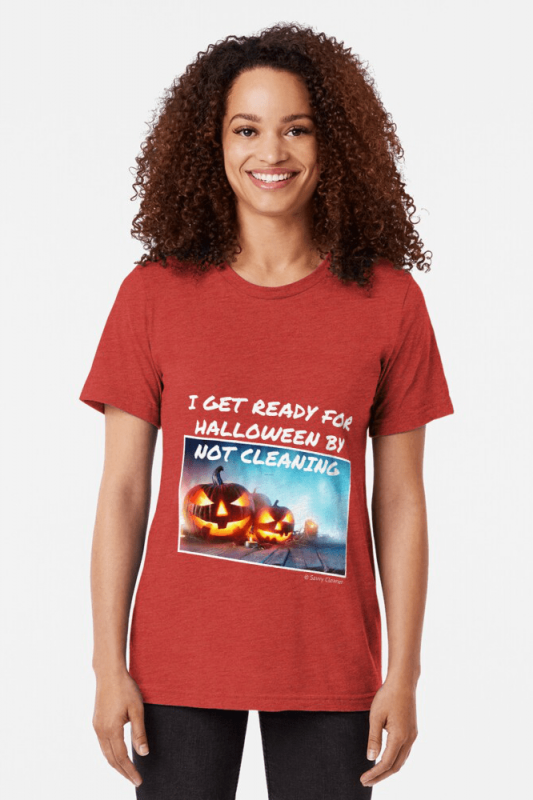 Ready for Halloween, Savvy Cleaner Funny Cleaning Shirts, Triblend shirt
