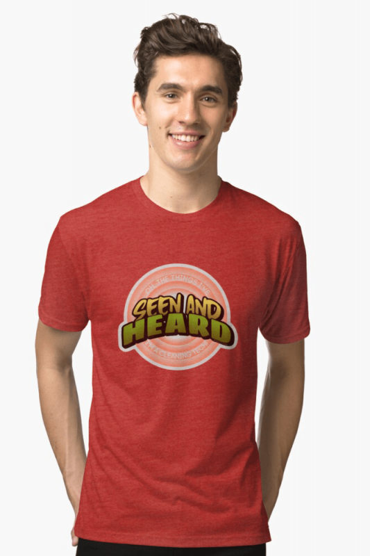 Seen and Heard, Savvy Cleaner Funny Cleaning Shirts, Triblend shirt
