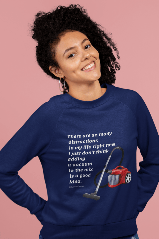 So Many Distractions, Savvy Cleaner Funny Cleaning Shirts, Women's Slouchy Sweatshirt