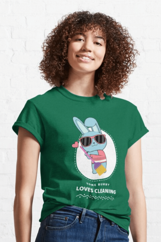 Some Bunny Loves Cleaning Savvy Cleaner Funny Cleaning Shirts Classic T-Shirt