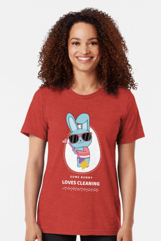 Some Bunny Loves Cleaning Savvy Cleaner Funny Cleaning Shirts Tri-Blend T-Shirt