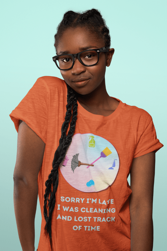 Sorry I'm Late, Savvy Cleaner, Funny Cleaning Shirt, women's standard tee
