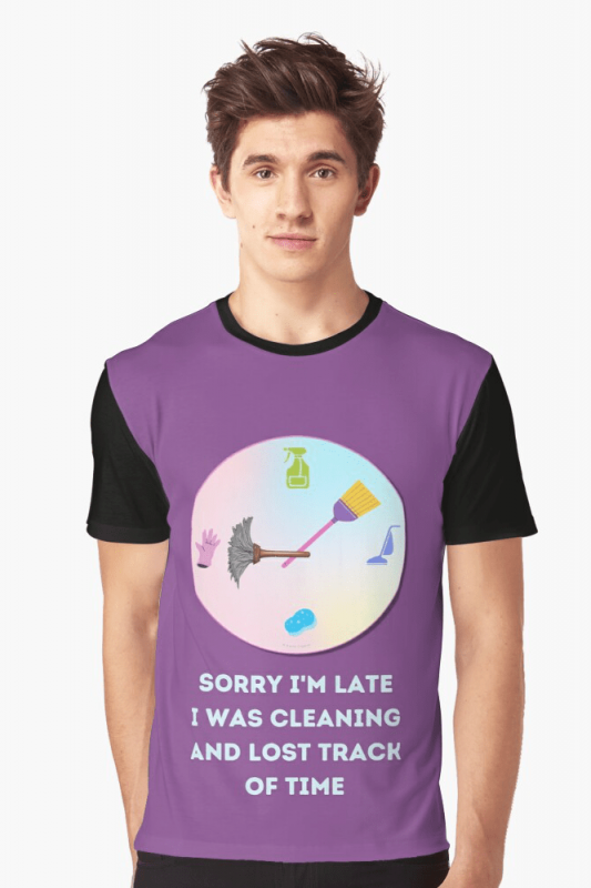 Sorry I'm Late, Savvy Cleaner Funny Cleaning Shirts, Graphic shirt