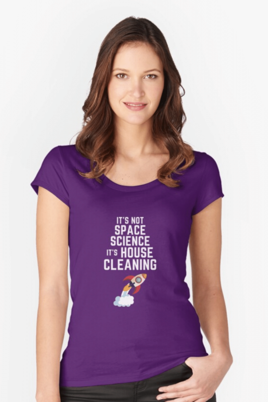 Space Science Savvy Cleaner Funny Cleaning Shirts Fitted Scoop Tee