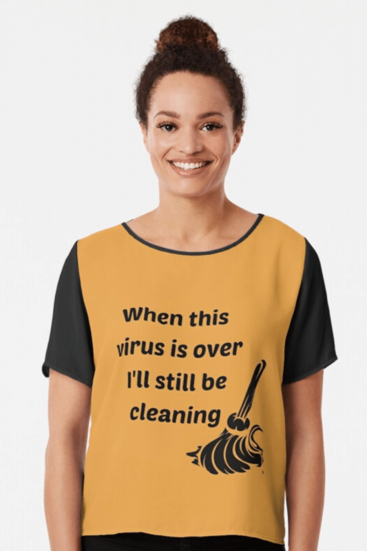 Still Be Cleaning Savvy Cleaner Funny Cleaning Shirts Chiffon Top