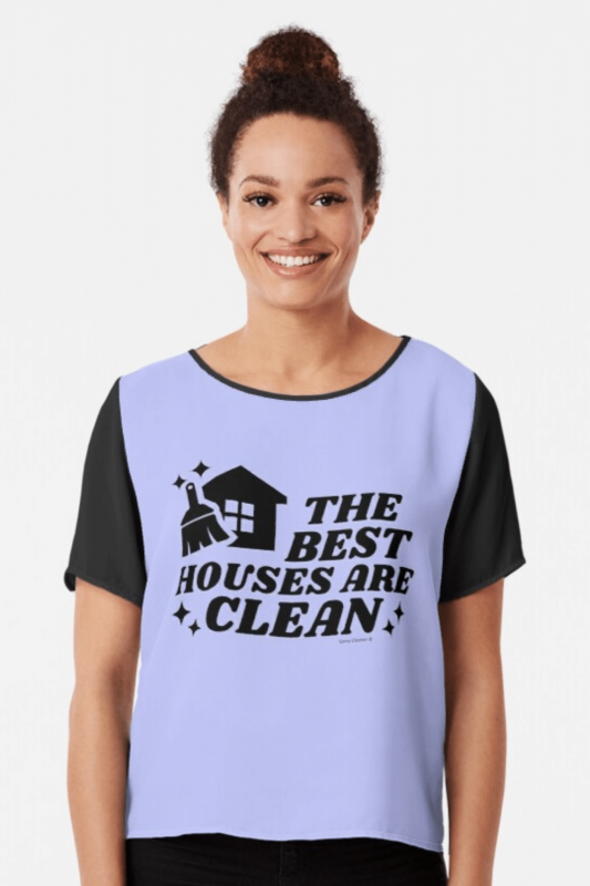 The Best Houses Savvy Cleaner Funny Cleaning Shirts Chiffon Top