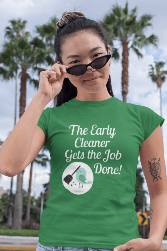 The Early Cleaner Savvy Cleaner Funny Cleaning Shirts Women's Standard T-Shirt