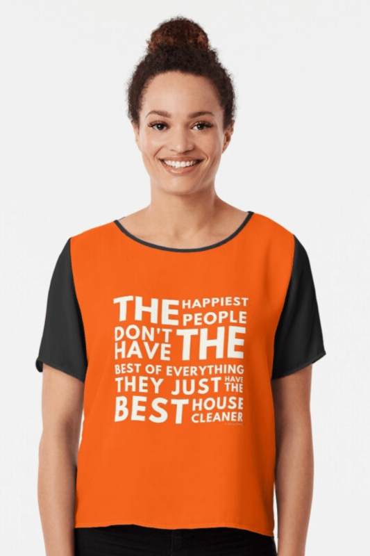 The Happiest People Savvy Cleaner Funny Cleaning Shirts Chiffon Top