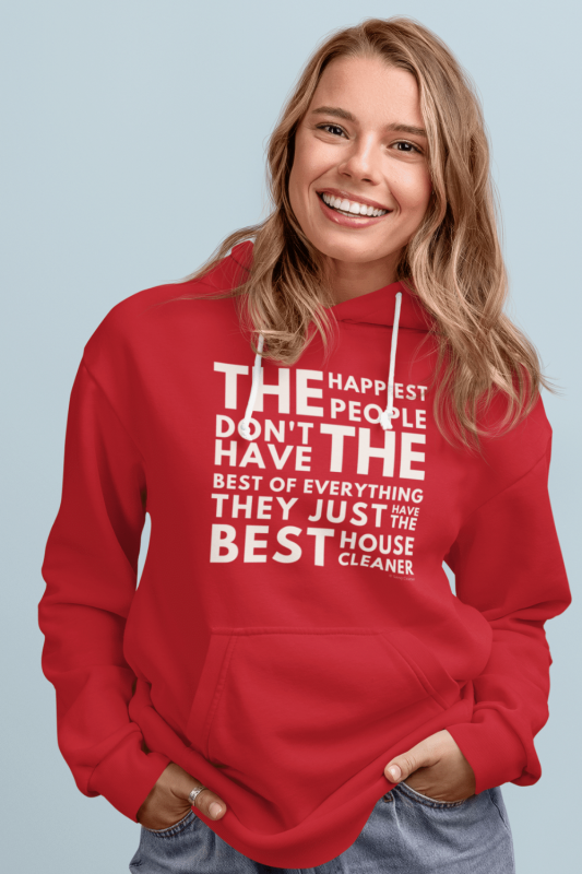 The Happiest People Savvy Cleaner Funny Cleaning Shirts Classic Pullover Hoodie