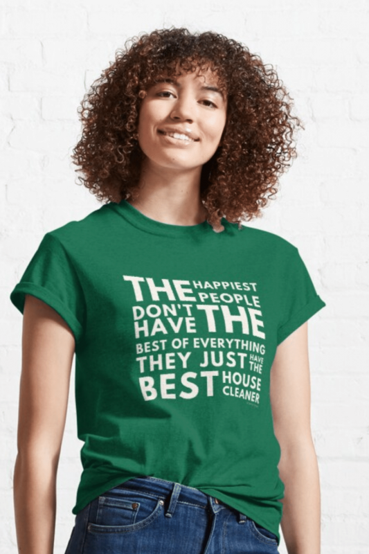 The Happiest People Savvy Cleaner Funny Cleaning Shirts Classic T-Shirt