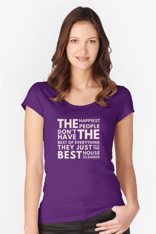 The Happiest People Savvy Cleaner Funny Cleaning Shirts Fitted Scoop T-Shirt