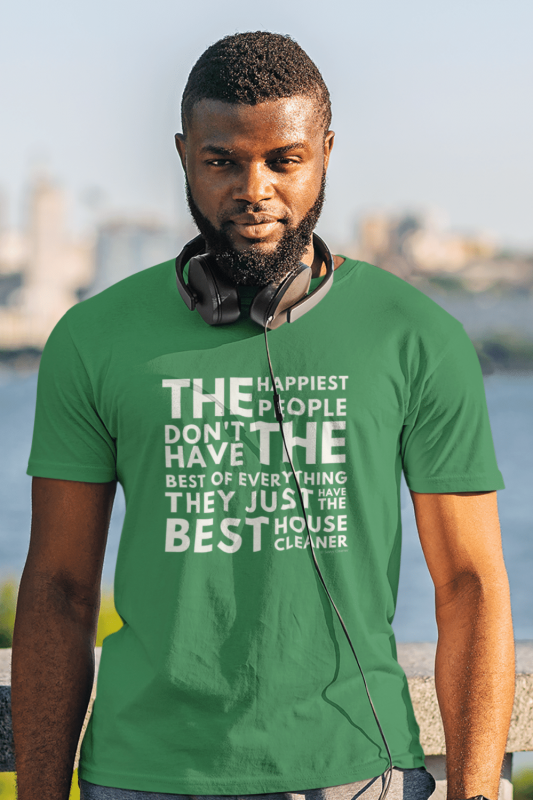 The Happiest People Savvy Cleaner Funny Cleaning Shirts Men's Standard T-Shirt