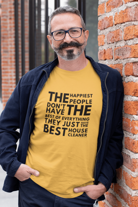 The Happiest People Savvy Cleaner Funny Cleaning Shirts Premium Tee