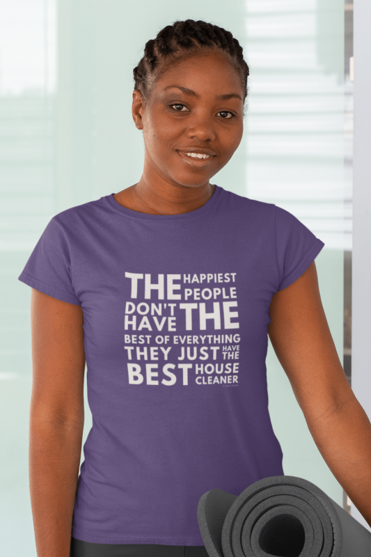 The Happiest People Savvy Cleaner Funny Cleaning Shirts Women's Standard T-Shirt