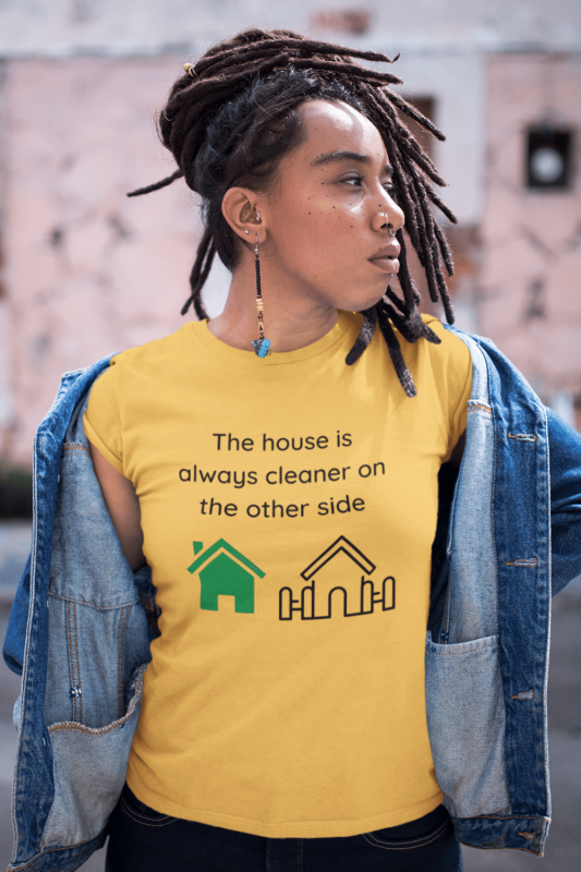 The House Is Always Cleaner Savvy Cleaner Funny Cleaning Shirts Classic Tee