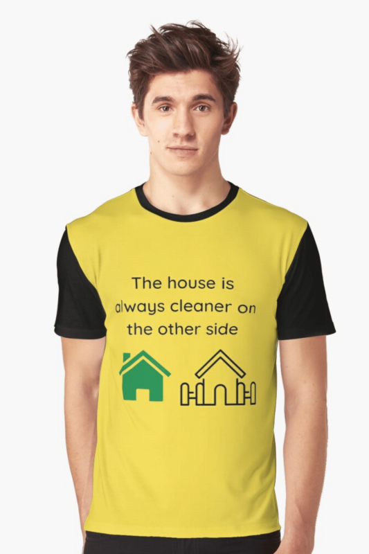 The House Is Always Cleaner Savvy Cleaner Funny Cleaning Shirts Graphic T-Shirt