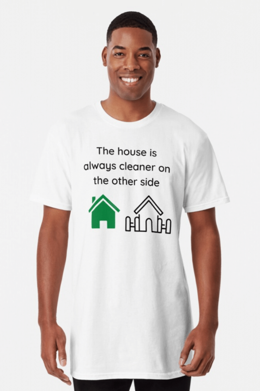 The House Is Always Cleaner Savvy Cleaner Funny Cleaning Shirts Long T-Shirt