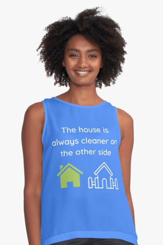 The House Is Always Cleaner Savvy Cleaner Funny Cleaning Shirts Sleeveless Top