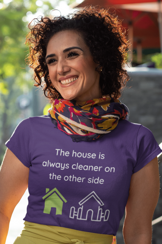 The House Is Always Cleaner Savvy Cleaner Funny Cleaning Shirts Women's Standard Tee