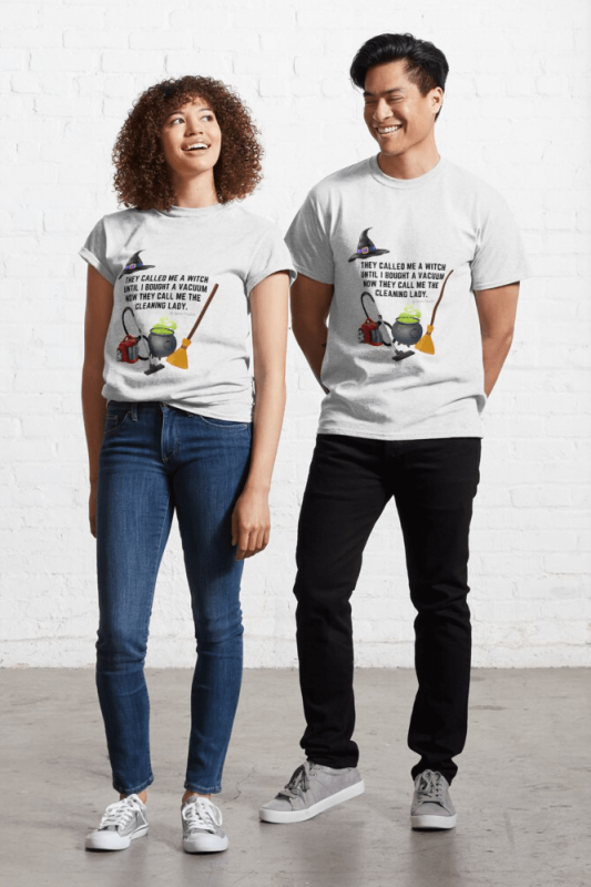 They Called Me a Witch, Savvy Cleaner Funny Cleaning Shirts, Classic Shirt