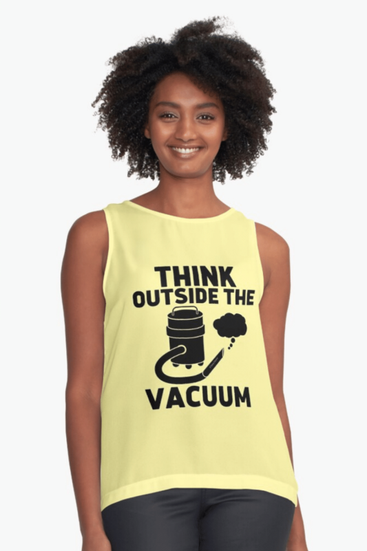 Think Outside the Vacuum Savvy Cleaner Funny Cleaning Shirts Sleeveless Top
