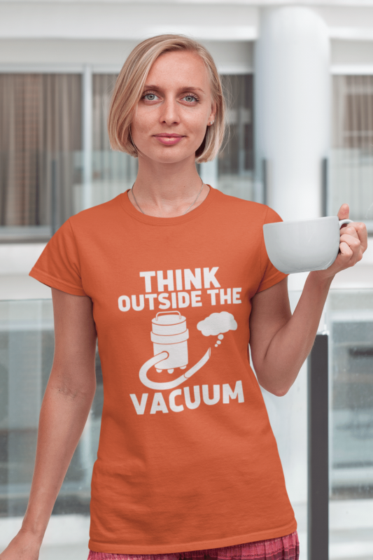 Think Outside the Vacuum Savvy Cleaner Funny Cleaning Shirts Women's Standard Tee